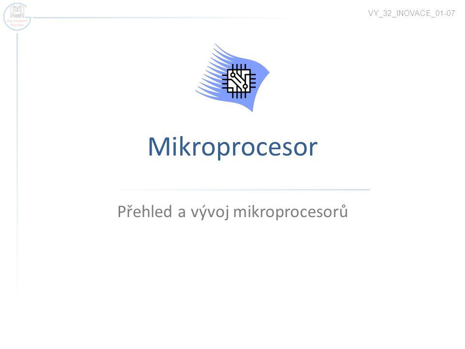 Přehled a vývoj mikroprocesorů