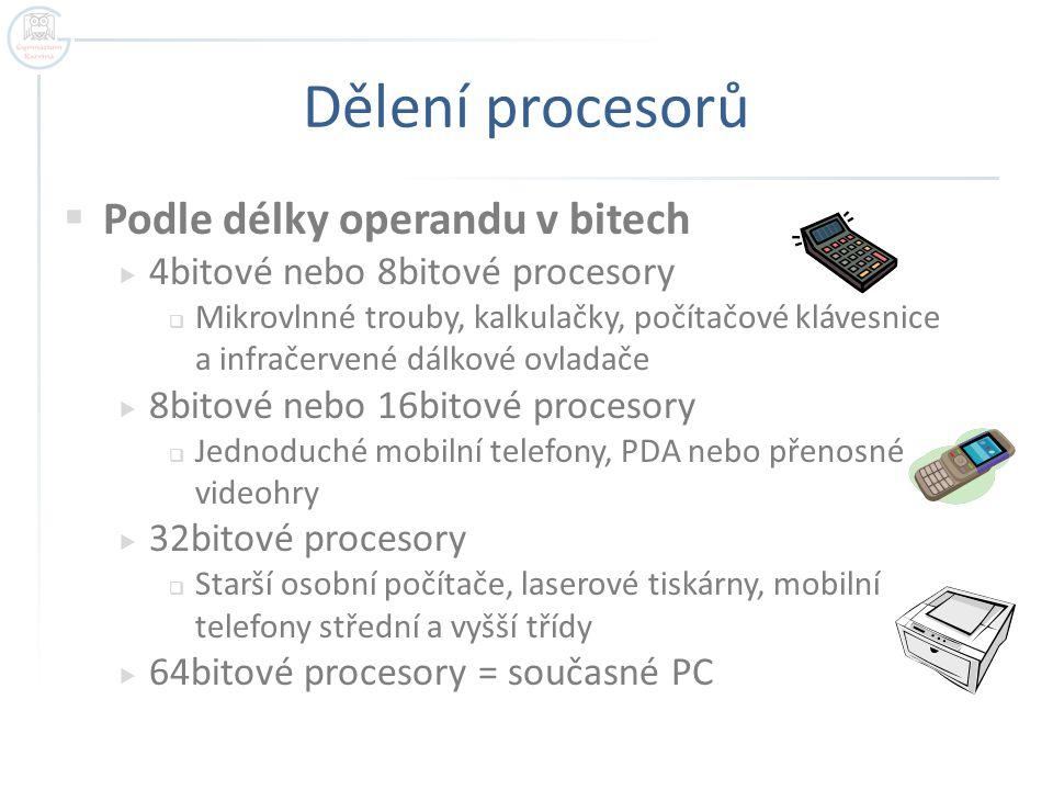 Dělení procesorů Podle délky operandu v bitech