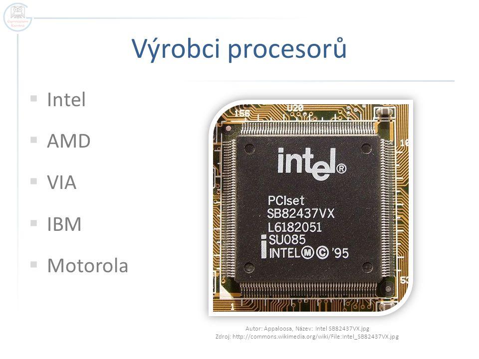 Výrobci procesorů Intel AMD VIA IBM Motorola