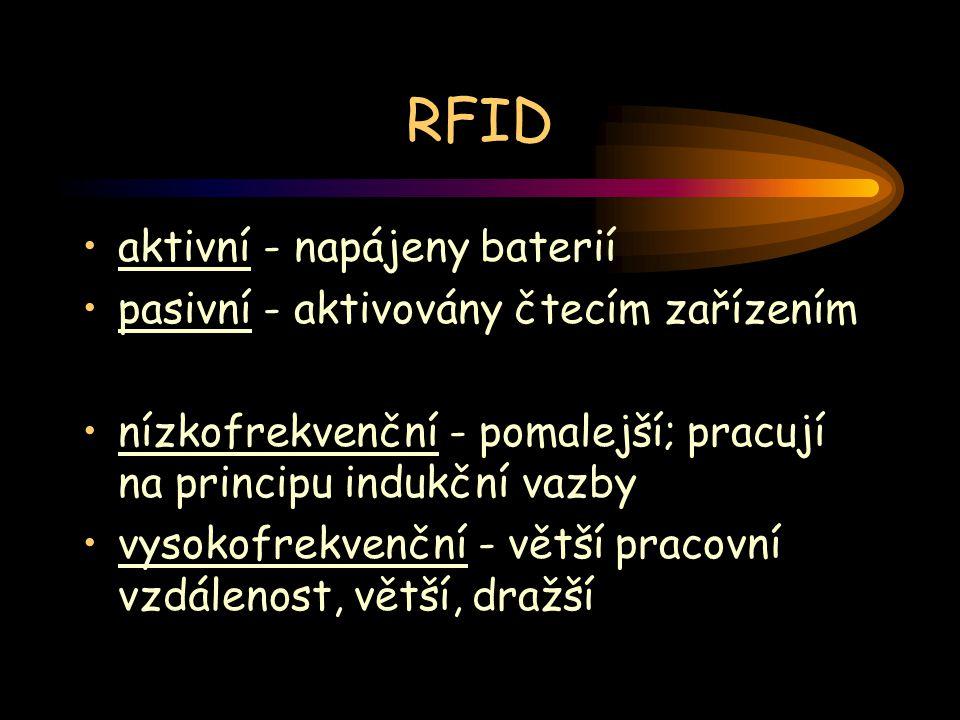 RFID aktivní - napájeny baterií pasivní - aktivovány čtecím zařízením