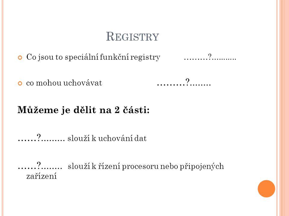 Registry Můžeme je dělit na 2 části: