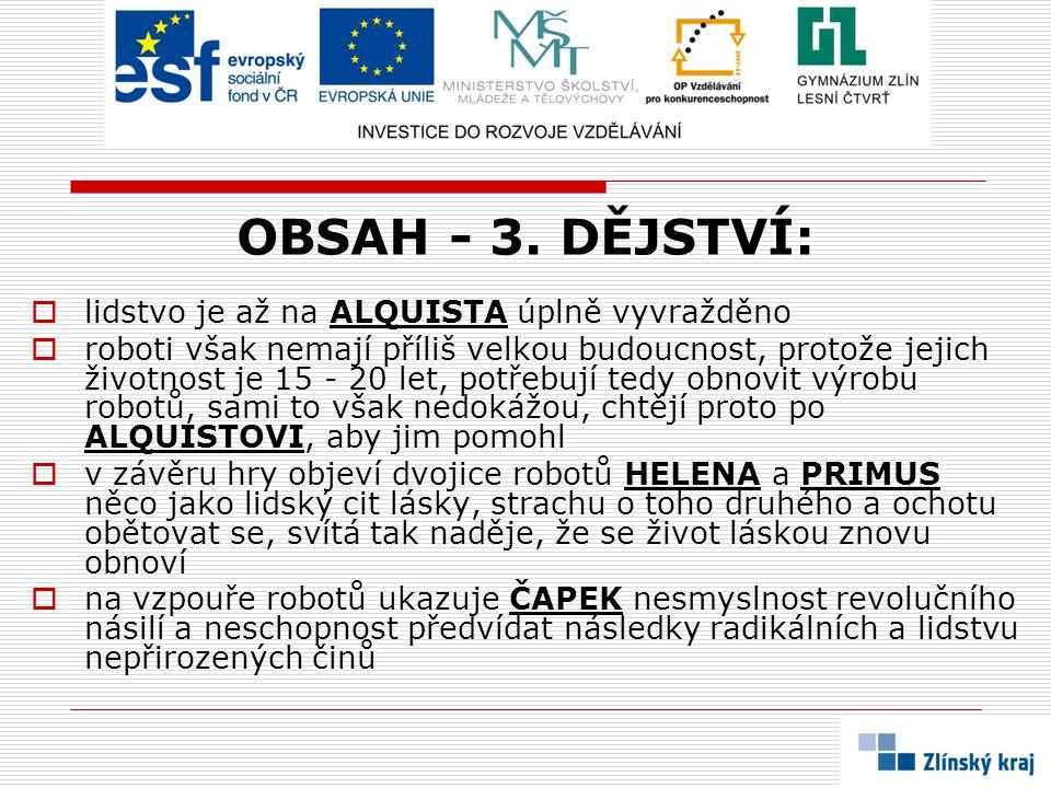 OBSAH - 3. DĚJSTVÍ: lidstvo je až na ALQUISTA úplně vyvražděno