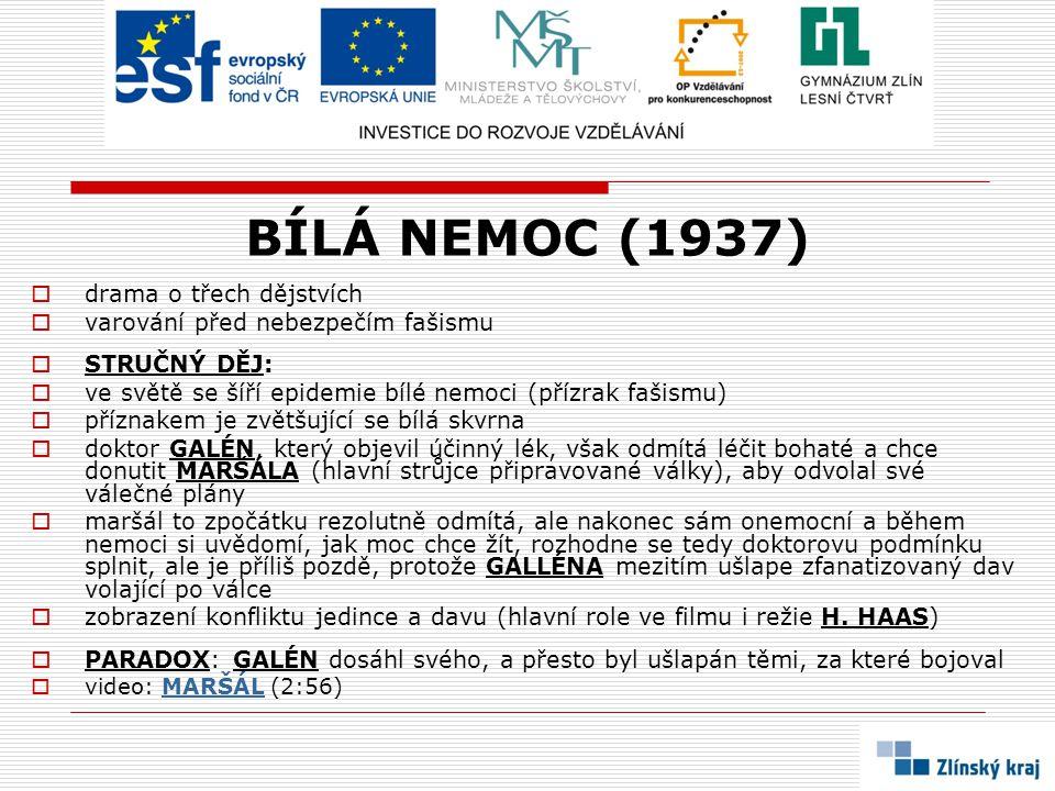 BÍLÁ NEMOC (1937) drama o třech dějstvích
