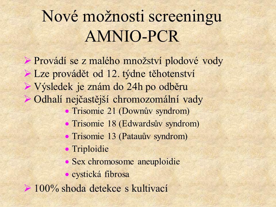 Nové možnosti screeningu AMNIO-PCR