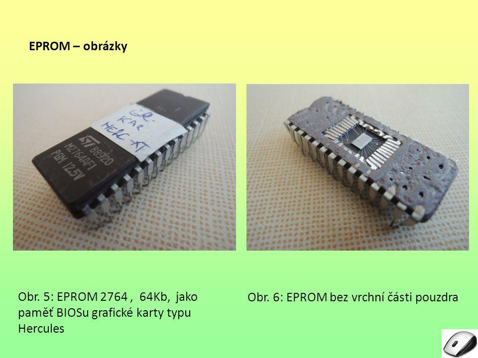 EPROM – obrázky Obr. 5: EPROM 2764 , 64Kb, jako paměť BIOSu grafické karty typu Hercules.