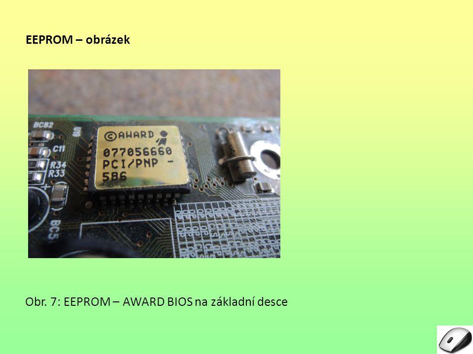 EEPROM – obrázek Obr. 7: EEPROM – AWARD BIOS na základní desce