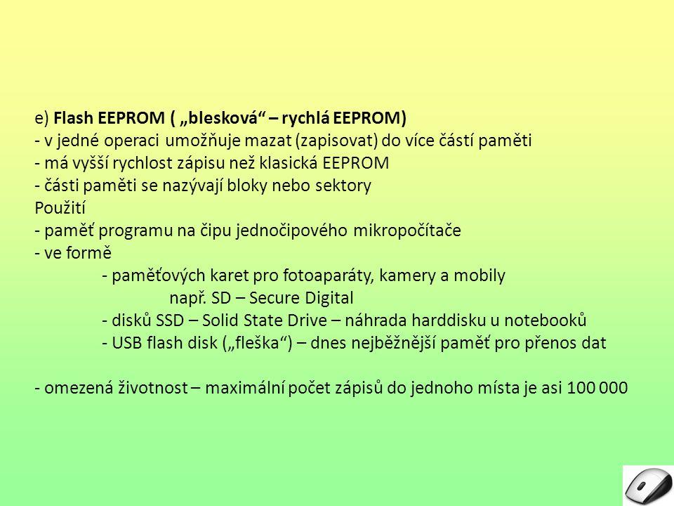 """e) Flash EEPROM ( """"blesková – rychlá EEPROM)"""