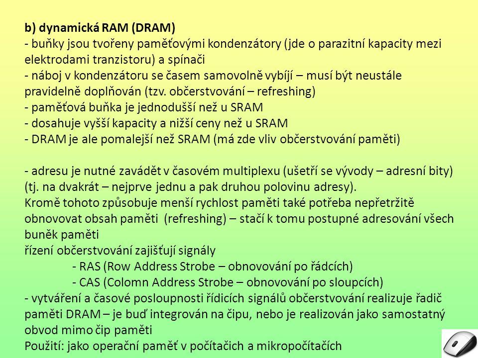 b) dynamická RAM (DRAM)