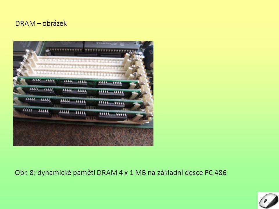 DRAM – obrázek Obr. 8: dynamické paměti DRAM 4 x 1 MB na základní desce PC 486