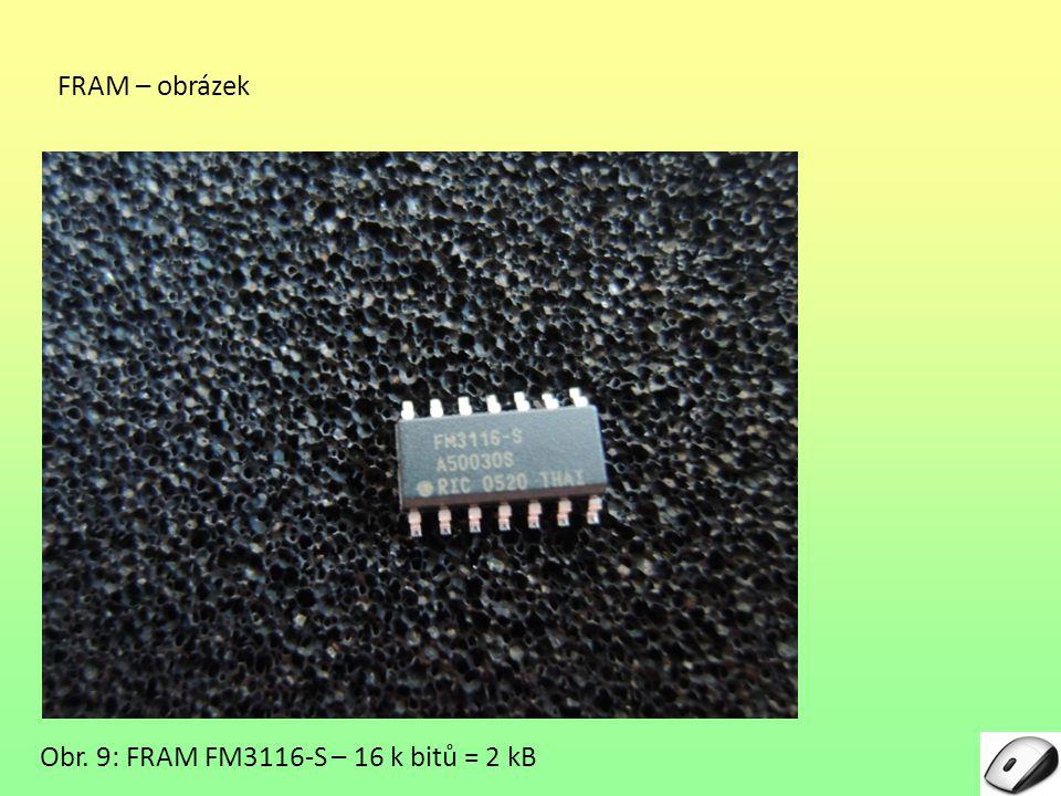 FRAM – obrázek Obr. 9: FRAM FM3116-S – 16 k bitů = 2 kB