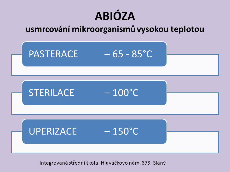 ABIÓZA usmrcování mikroorganismů vysokou teplotou