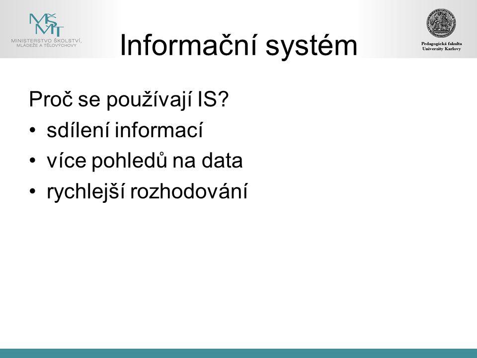 Informační systém Proč se používají IS sdílení informací