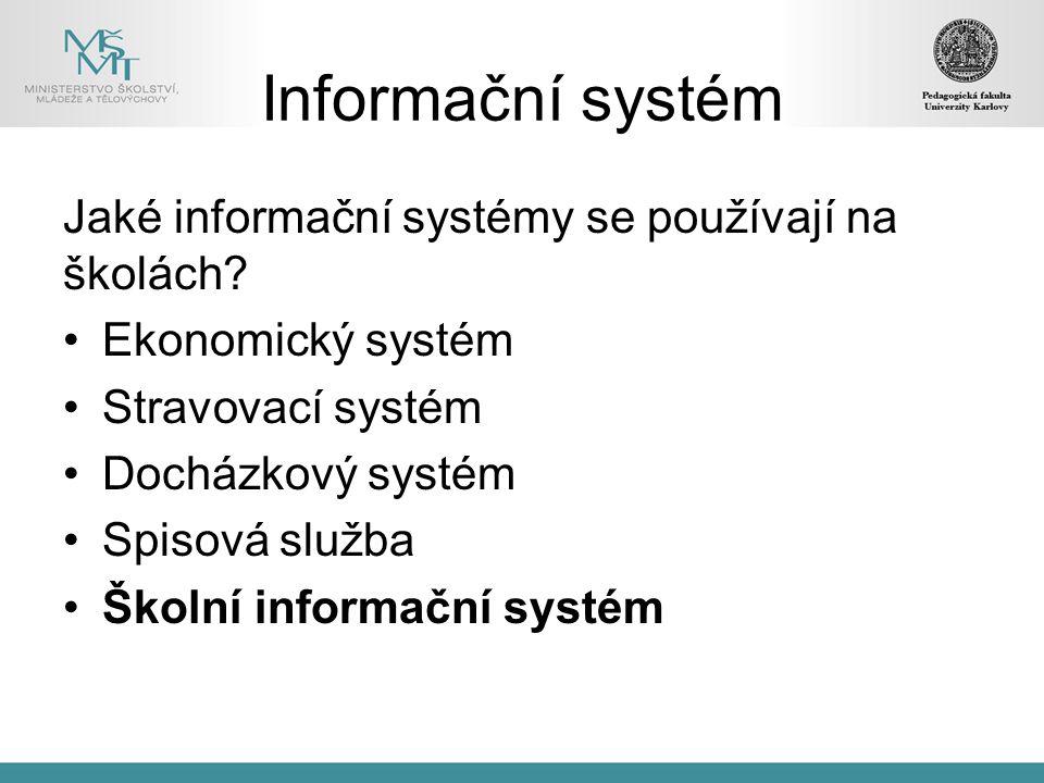 Informační systém Jaké informační systémy se používají na školách