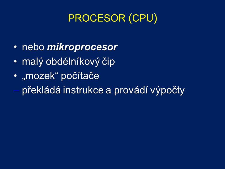 PROCESOR (CPU) nebo mikroprocesor. malý obdélníkový čip.