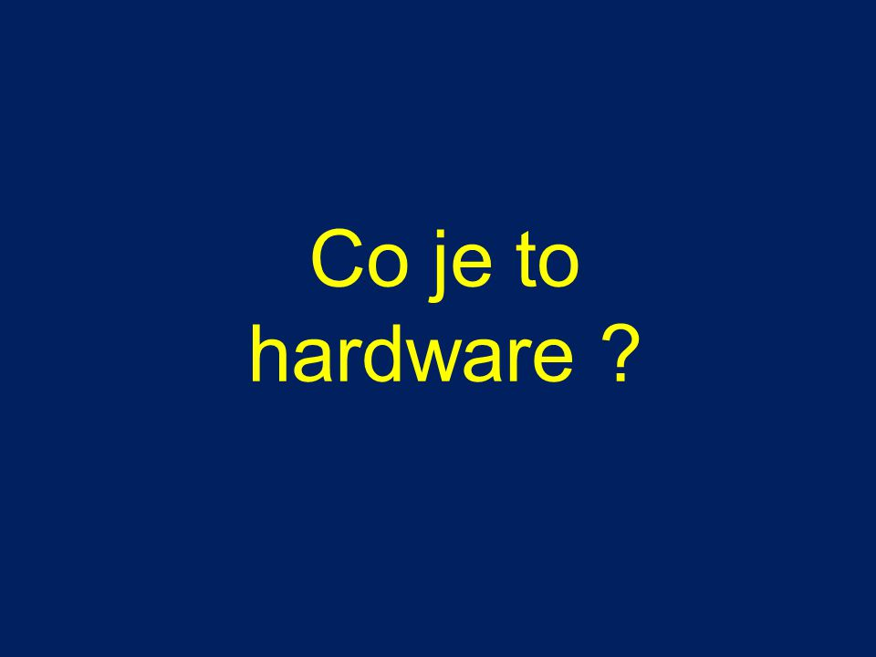 Co je to hardware