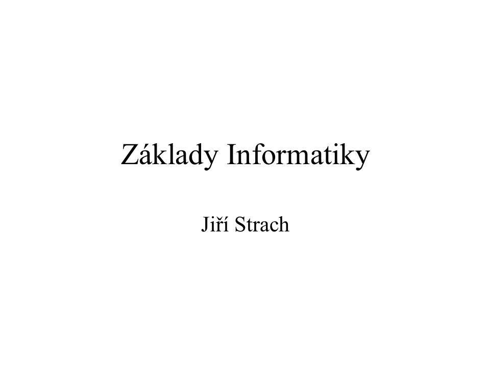 Základy Informatiky Jiří Strach