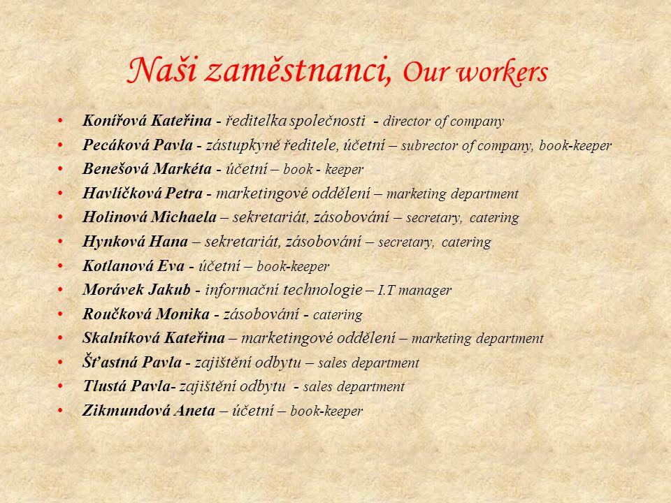 Naši zaměstnanci, Our workers