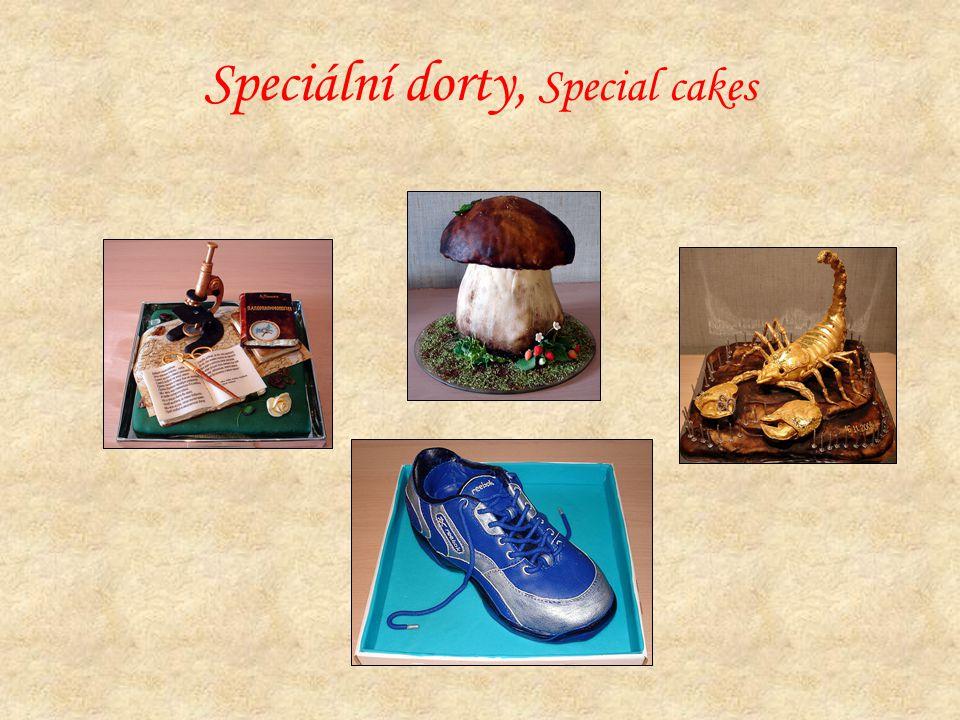 Speciální dorty, Special cakes