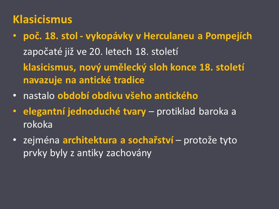 Klasicismus poč. 18. stol - vykopávky v Herculaneu a Pompejích