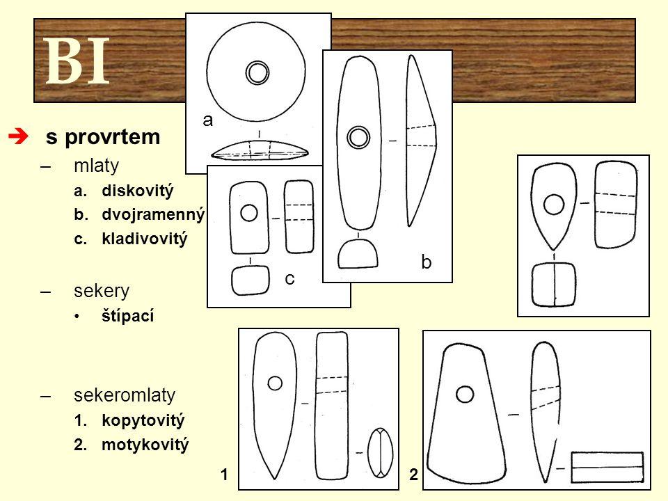 BI s provrtem a b c mlaty sekery sekeromlaty diskovitý dvojramenný