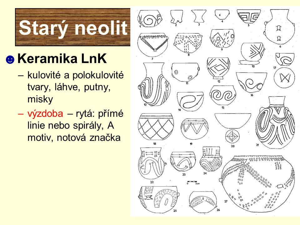 Starý neolit Keramika LnK