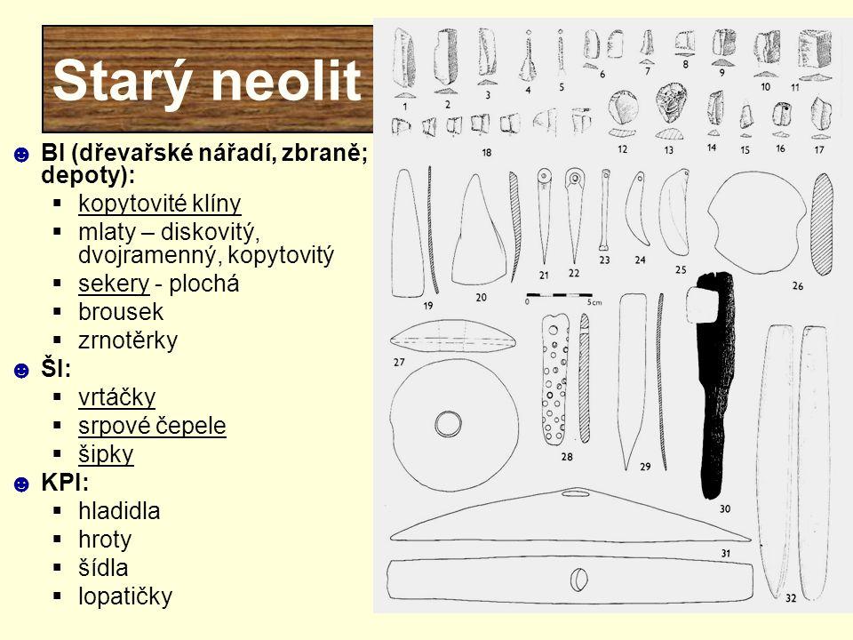 Starý neolit BI (dřevařské nářadí, zbraně; depoty): kopytovité klíny
