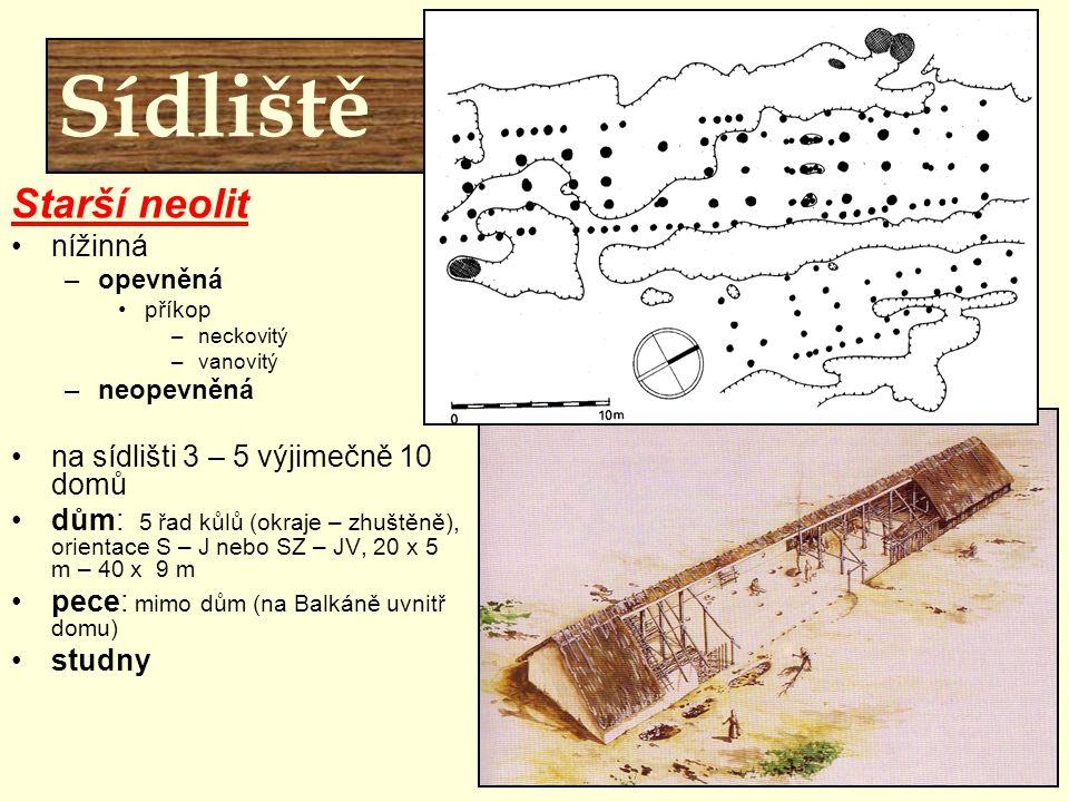 Sídliště Hlavní znaky neolitu Starší neolit nížinná