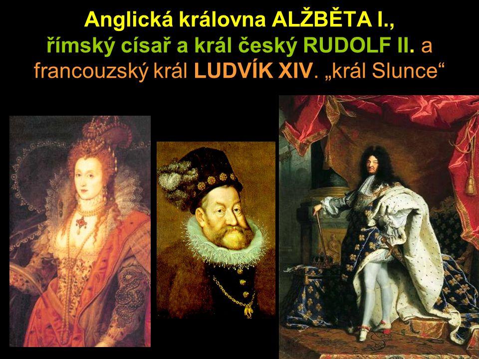 Anglická královna ALŽBĚTA I. , římský císař a král český RUDOLF II