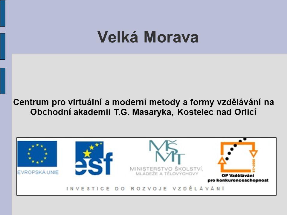 Velká Morava Centrum pro virtuální a moderní metody a formy vzdělávání na.