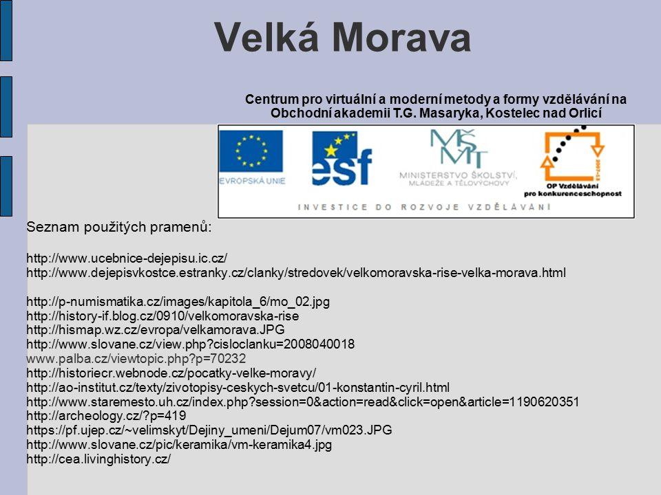 Velká Morava Seznam použitých pramenů:
