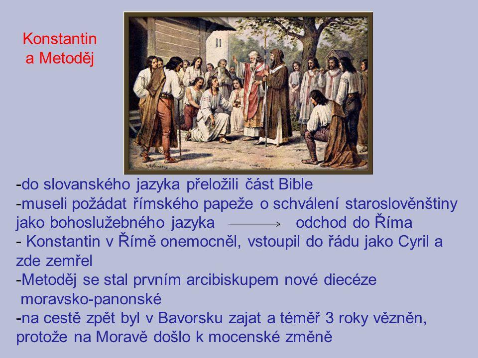 Konstantin a Metoděj do slovanského jazyka přeložili část Bible.