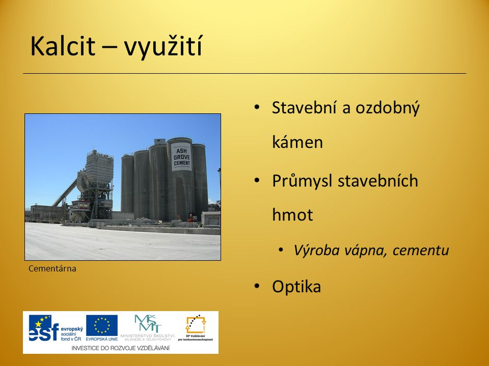 Kalcit – využití Stavební a ozdobný kámen Průmysl stavebních hmot