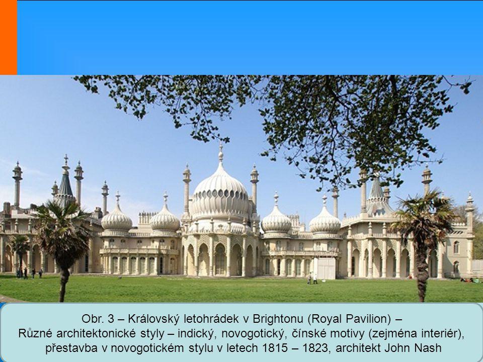 Obr. 3 – Královský letohrádek v Brightonu (Royal Pavilion) –