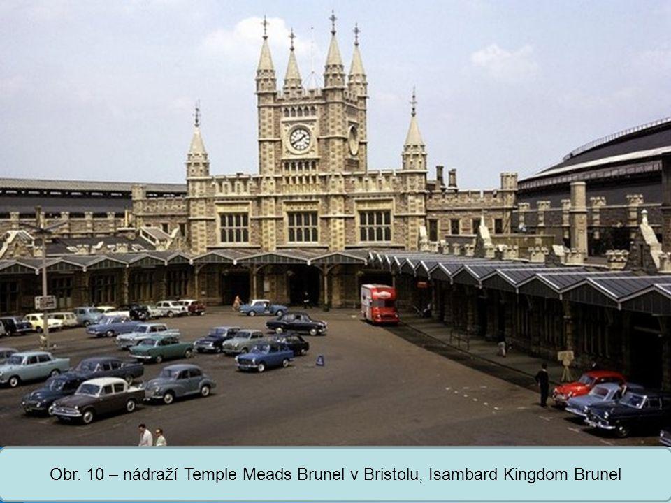 Obr. 10 – nádraží Temple Meads Brunel v Bristolu, Isambard Kingdom Brunel