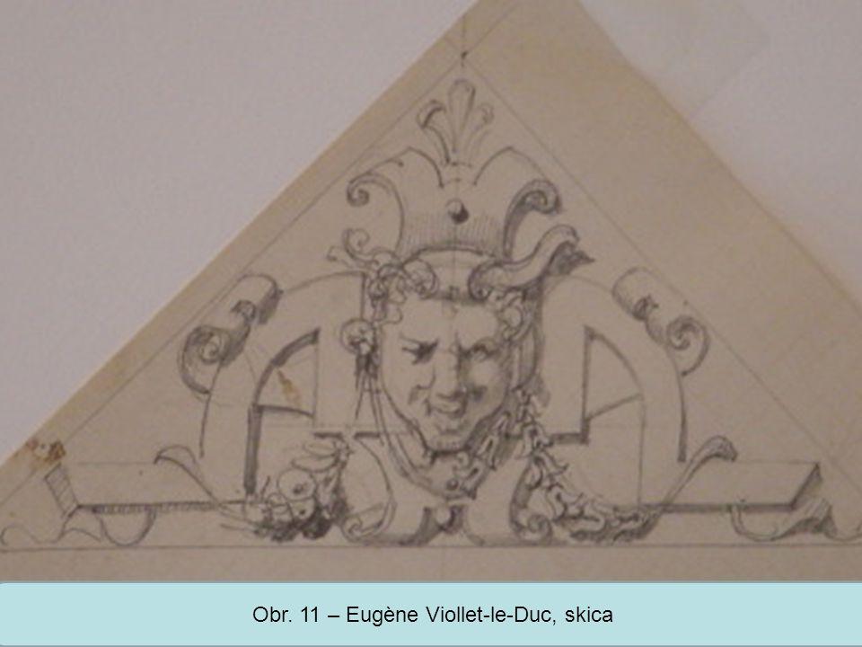 Obr. 11 – Eugène Viollet-le-Duc, skica