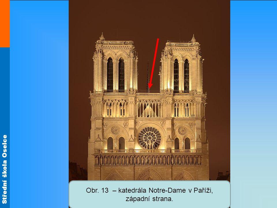 Obr. 13 – katedrála Notre-Dame v Paříži, západní strana.
