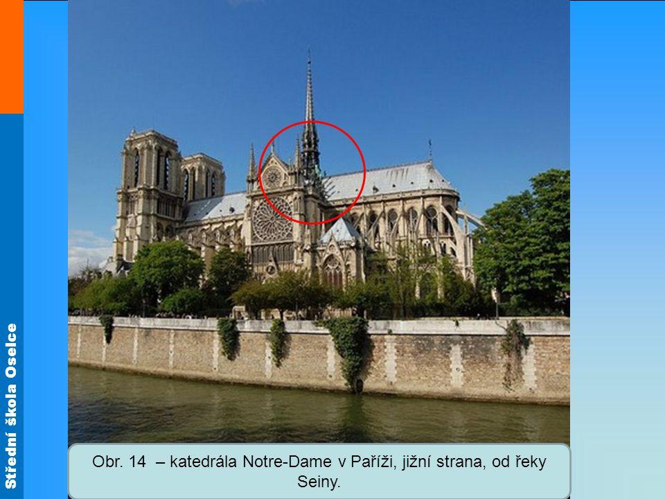 Obr. 14 – katedrála Notre-Dame v Paříži, jižní strana, od řeky Seiny.