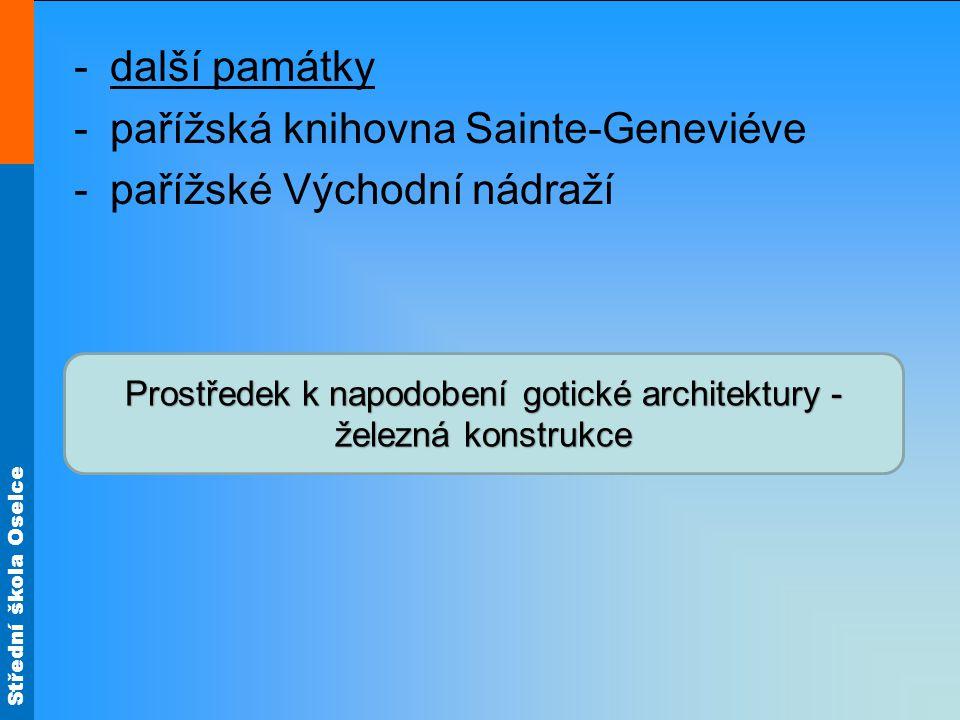 Prostředek k napodobení gotické architektury - železná konstrukce