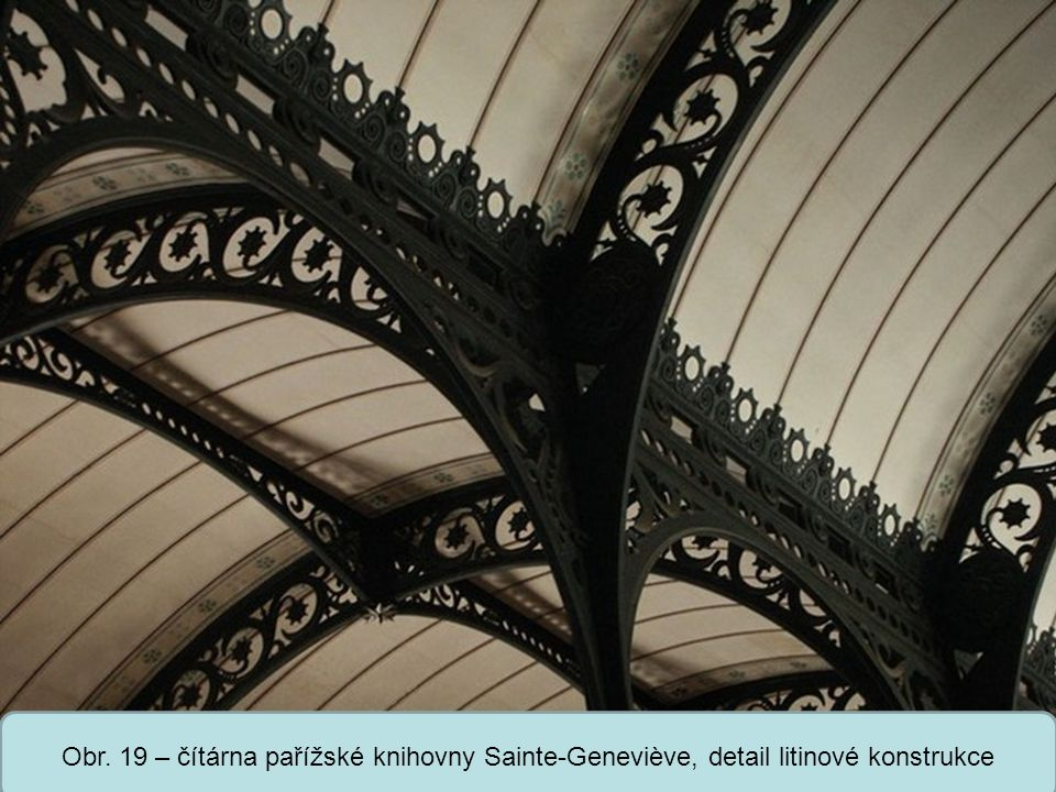 Obr. 19 – čítárna pařížské knihovny Sainte-Geneviève, detail litinové konstrukce