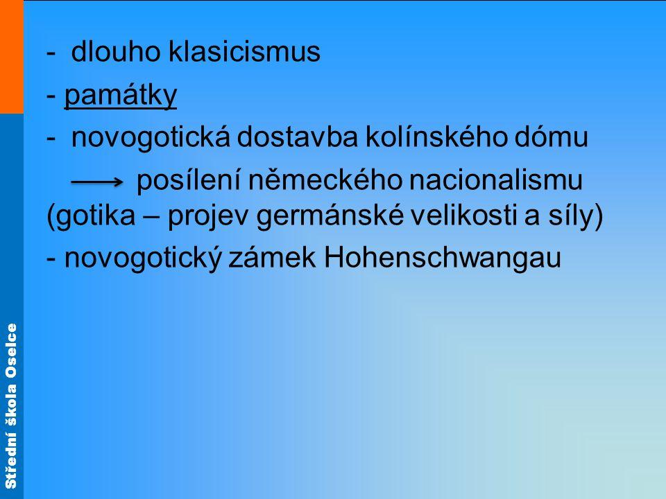 dlouho klasicismus - památky. novogotická dostavba kolínského dómu. posílení německého nacionalismu (gotika – projev germánské velikosti a síly)