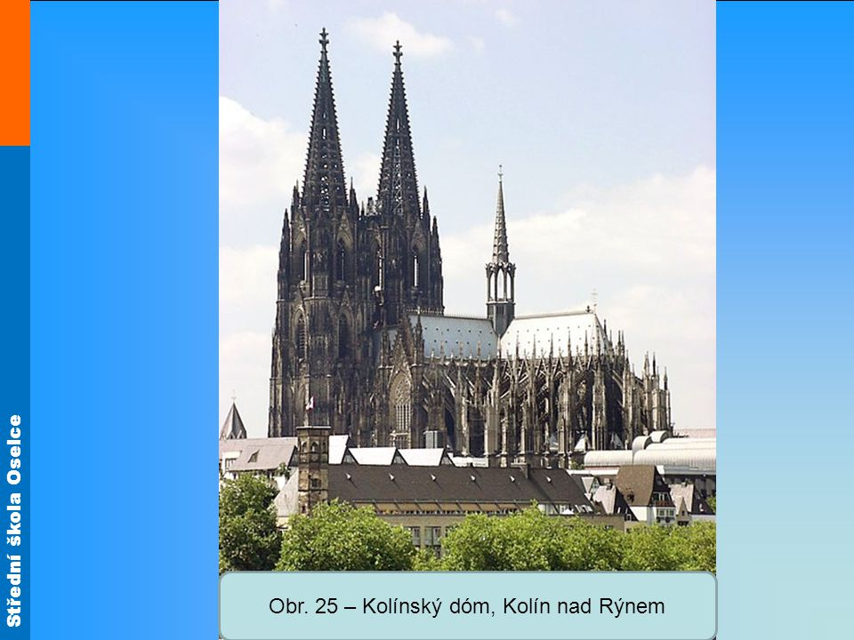 Obr. 25 – Kolínský dóm, Kolín nad Rýnem