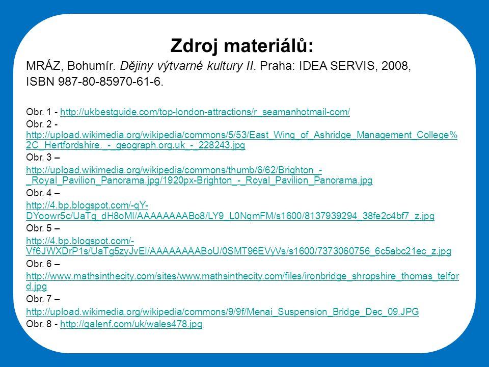 Zdroj materiálů: MRÁZ, Bohumír. Dějiny výtvarné kultury II. Praha: IDEA SERVIS, 2008, ISBN 987-80-85970-61-6.