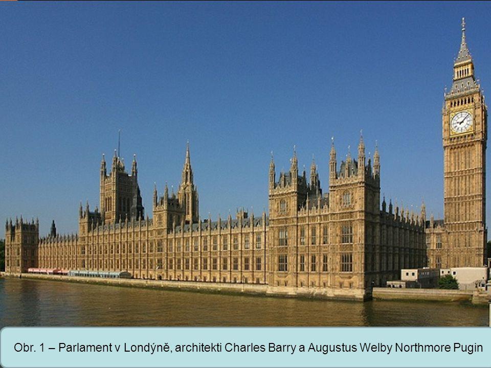 Obr. 1 – Parlament v Londýně, architekti Charles Barry a Augustus Welby Northmore Pugin