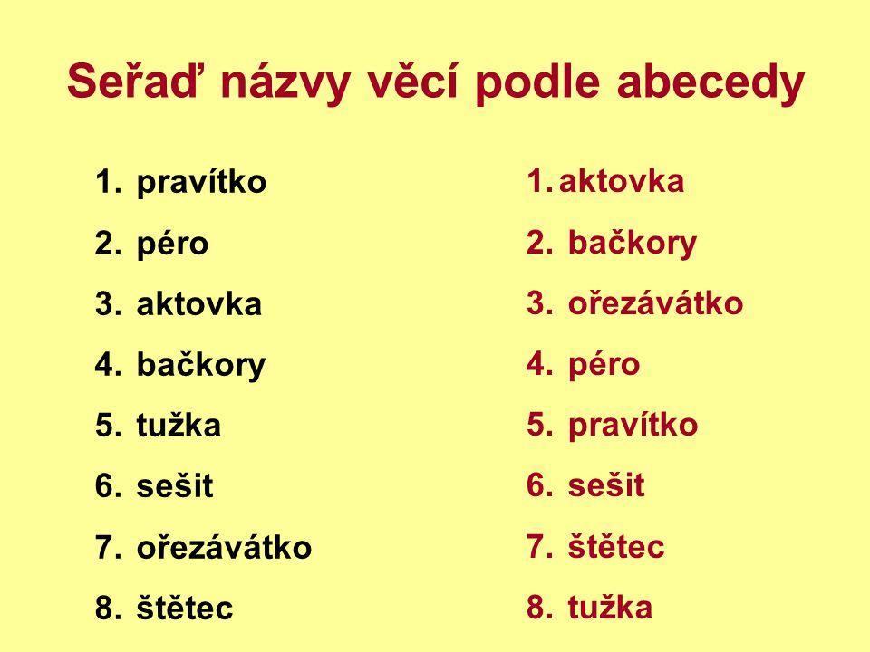 Seřaď názvy věcí podle abecedy