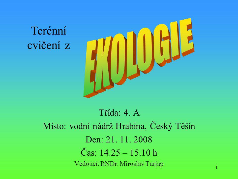 Terénní cvičení z EKOLOGIE Třída: 4. A