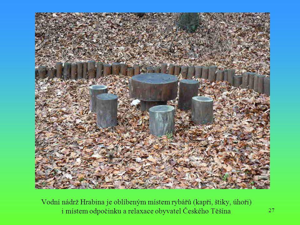 Vodní nádrž Hrabina je oblíbeným místem rybářů (kapři, štiky, úhoři) i místem odpočinku a relaxace obyvatel Českého Těšína