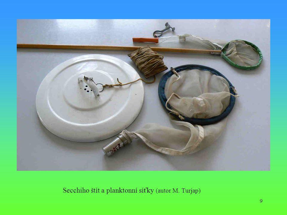 Secchiho štít a planktonní síťky (autor M. Turjap)