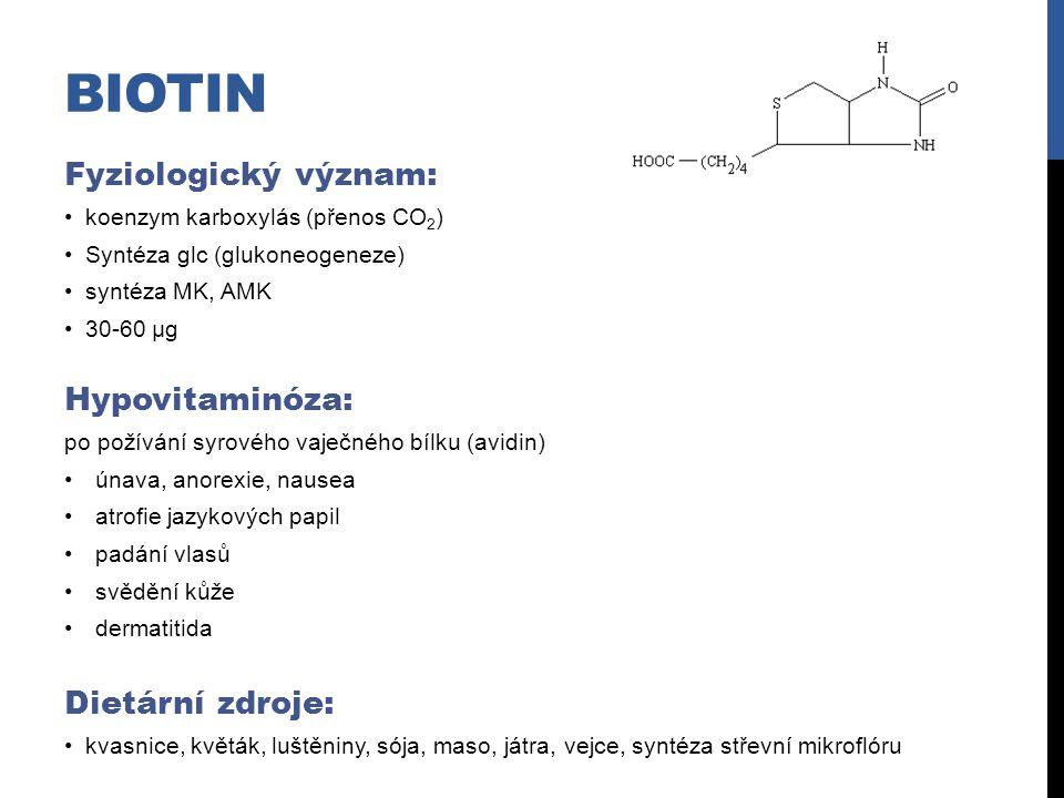 biotin Fyziologický význam: Hypovitaminóza: Dietární zdroje: