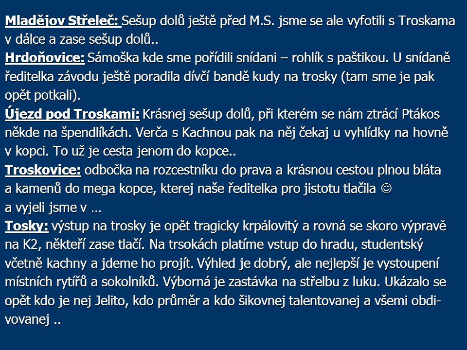 Mladějov Střeleč: Sešup dolů ještě před M. S