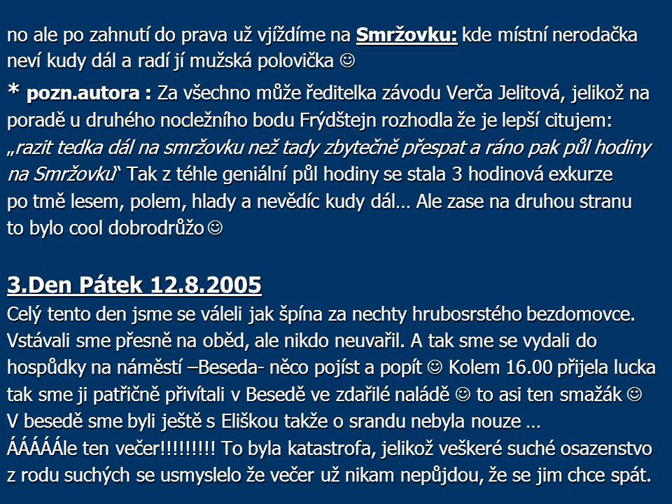 no ale po zahnutí do prava už vjíždíme na Smržovku: kde místní nerodačka